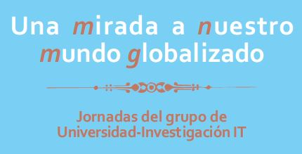 JORNADAS DEL GRUPO DE UNIVERSIDAD-INVESTIGACIÓN IT